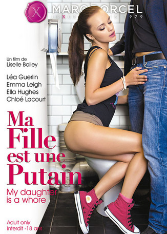 Xillimité - Ma fille est une putain - Film Porno