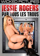 Xillimité - Jessie Rogers par tous les trous - Film Porno