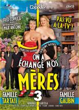 Xillimité - On a échangé nos mères #3 - Film Porno