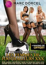 Xillimité - Les Femmes de Footballeurs XXX - Film Porno