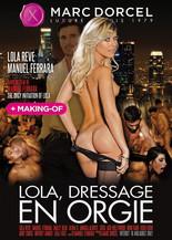 Xillimité - Lola, Dressage en orgie - Film Porno