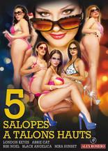 Xillimité - 5 salopes à talons hauts - Film Porno