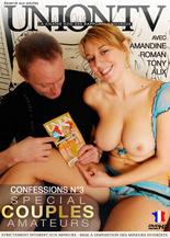 Xillimité - Confessions 3 : spécial couples amateurs  - Film Porno