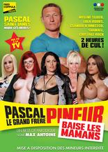 Xillimité - Pascal le Grand Frère Pineur baise les Mamans - Film Porno