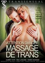 Xillimité - Attention Danger, Massage de Trans - Film Porno