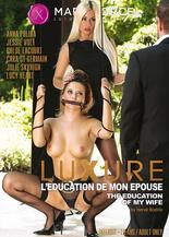 Xillimité - Luxure - L'éducation de mon épouse - Film Porno